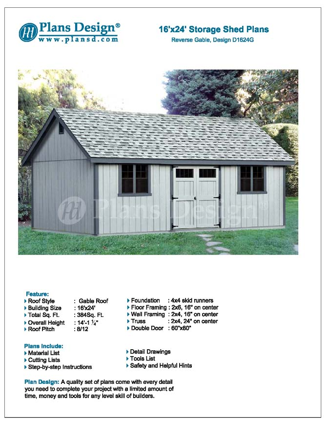 This item is for plans only  material to build it purchased separately   Free material list Click here to download. 16  039  x 24  039  Reverse Gable Backyard Storage Shed Plans